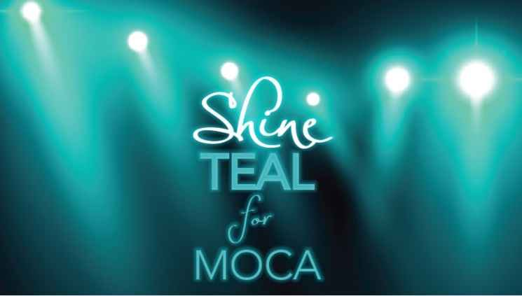 Shine Teal for MOCA is the new virtual event this year to help MOCA and it's coming up on Friday.